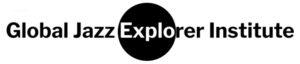 Global Jazz Explorer Institute